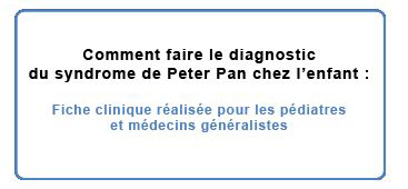 comment faire le diagnostique du syndrome de peter pan chez l'enfant